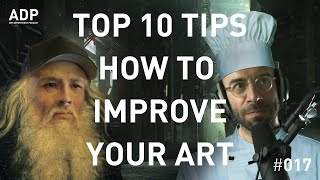Top 10 tips on how to improve your art - Art Department Podcast #017