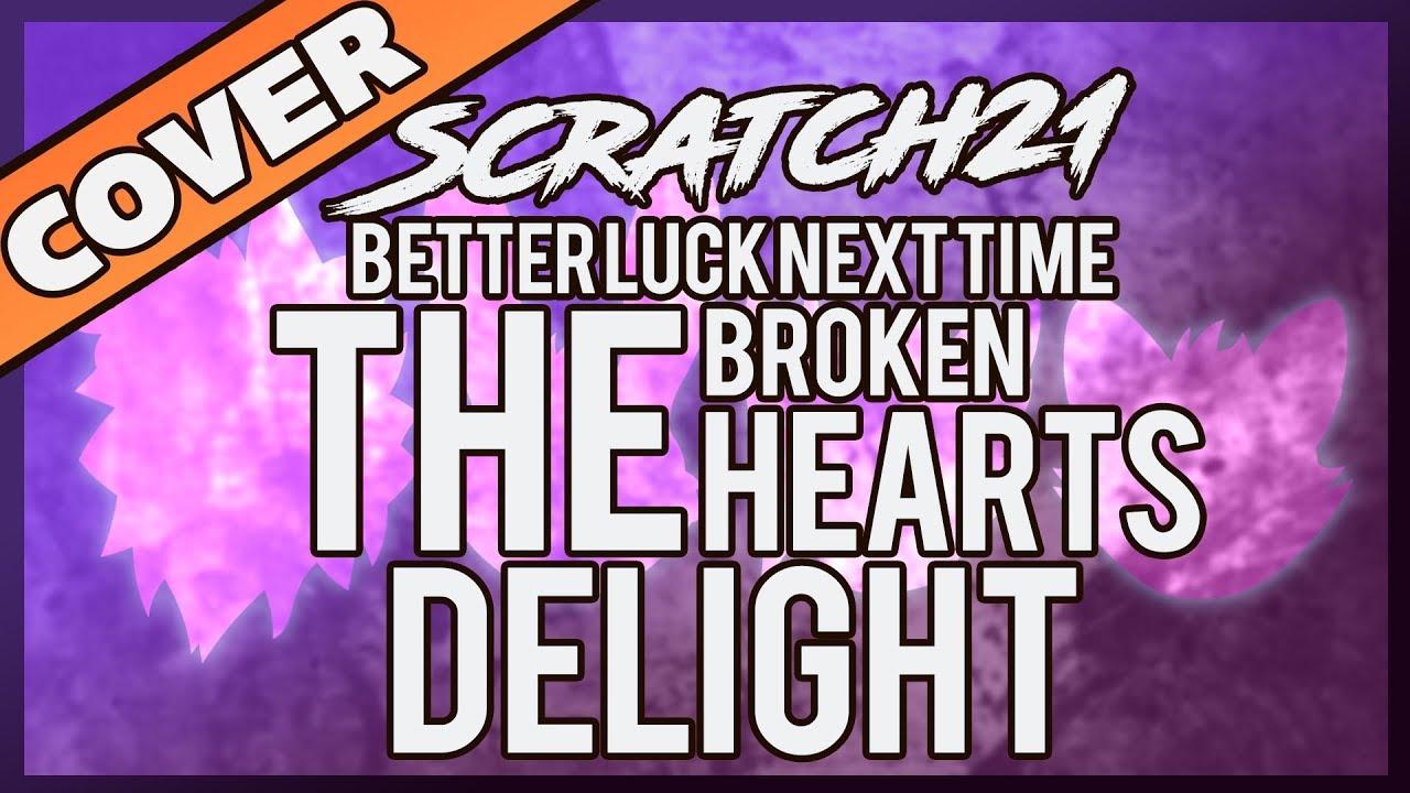 scratch21 the broken hearts delight better luck next