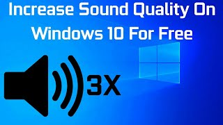 How to increase the sound quality on windows 10