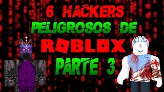 Roblox's 6 Most Powerful and Dangerous Hackers 2019 Part 3 [Sontix]