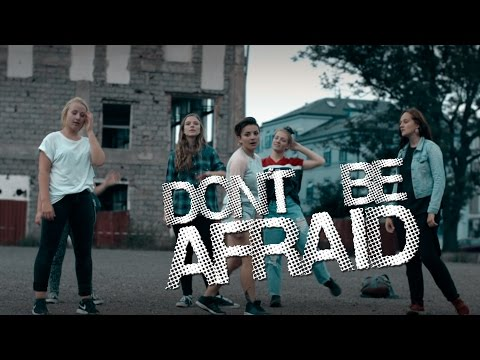 Don't Be Afraid (Amateur dance film)