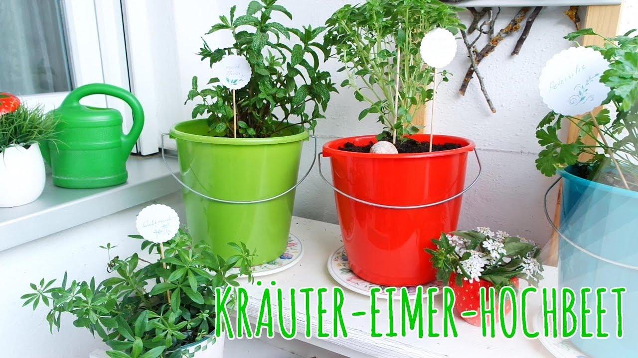 Krauter Eimer Hochbeet Selber Bauen Tipp F Balkon U Terrasse Youtube