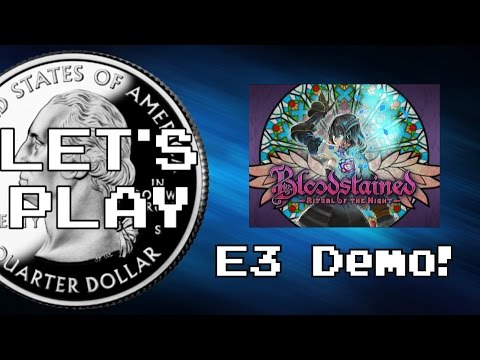 Let's Play Bloodstained: Ritual of the Night (E3 Demo)