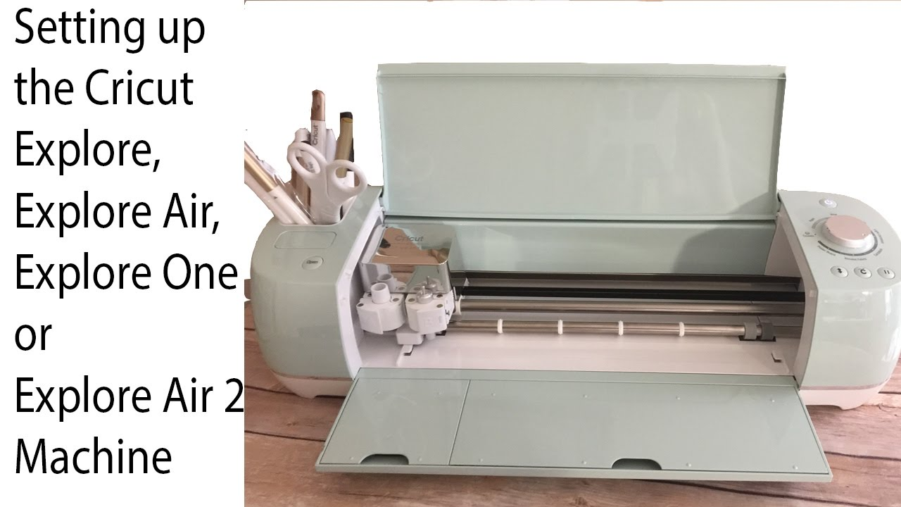 SETTING UP YOUR CRICUT EXPLORE AIR, AIR ONE, AIR 2