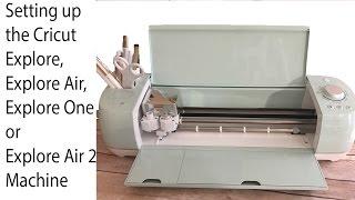 setting up your cricut explore air air one air 2