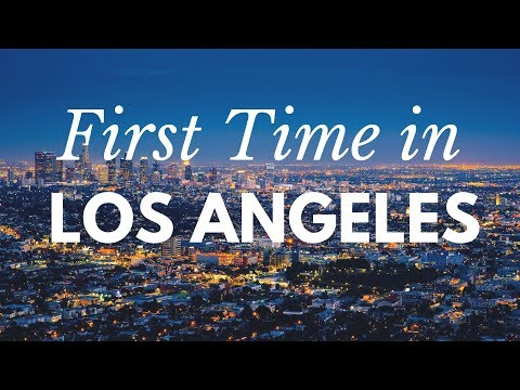 FIRST TIME in LOS ANGELES: 7 Travel Tips