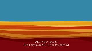 All India Radio - Bollywood Nights (2013 Remix)