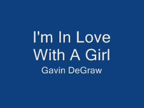 Gavin DeGraw - I'm In Love With A Girl (Lyrics)