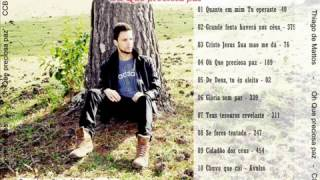 Thiago de Mattos -  Oh! que preciosa paz - CD completo OFICIAL