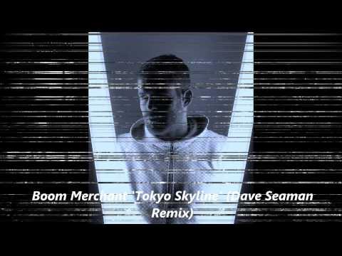 Boom Merchant 'Tokyo Skyline' Dave Seaman Remix Preview