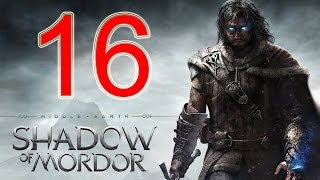 Middle Earth Shadow of Mordor Walkthrough Part 16 PS4 Gameplay lets play playthrough - No Commentary