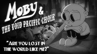 Смотреть клип Moby & The Void Pacific Choir - Are You Lost In The World Like Me?