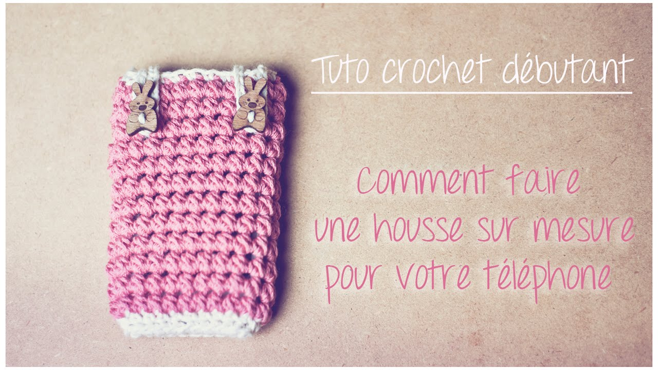 faire une housse sur mesure au crochet pour smarthphone ou tablette tuto pour d butants youtube. Black Bedroom Furniture Sets. Home Design Ideas