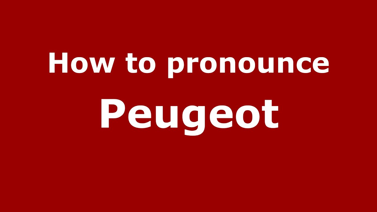 how to pronounce peugeot (us) - pronouncenames - youtube