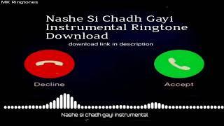 Nashe Si Chadh Gayi Instrumental Ringtone Download | Nashe Si Chadh Gayi