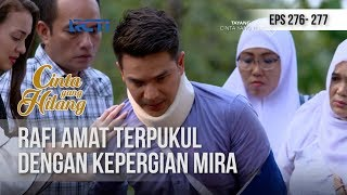 CINTA YANG HILANG -  Rafi Tak Terima Mira Meninggal [ 20 NOVEMBER 2018]