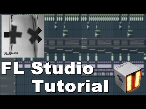 FL Studio Tutorial: Making of Martin Garrix - Poison