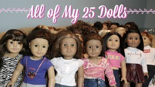 ALL OF MY 25 AMERICAN GIRL DOLLS