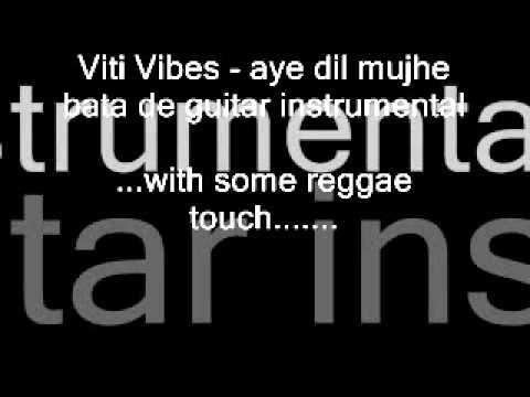 Viti Vibes - aye dil mujhe bata de (instrumental)