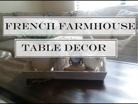Decorating A Coffee Table Tray French Farmhouse Decor Youtube