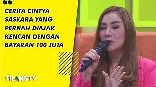 Download lagu P3h Cerita Cintya Saskara Yang Pernah Diajak Kencan Dengan Bayaran 100 Juta 11 9 19 Part 2