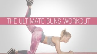 The Ultimate Buns Workout (BIGGER AND ROUNDER!!)