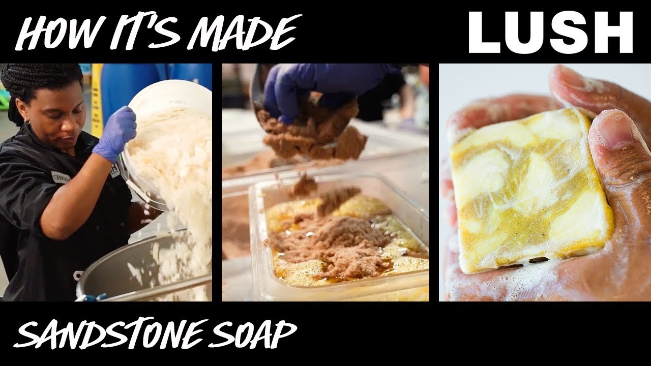 Lush How It's Made: Sandstone Soap (2018)