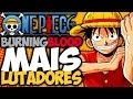 ONE PIECE BURNING BLOOD | MAIS PERSONAGENS!