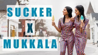 Sucker X Mukkala Mashup Cover   n X t - sister duo