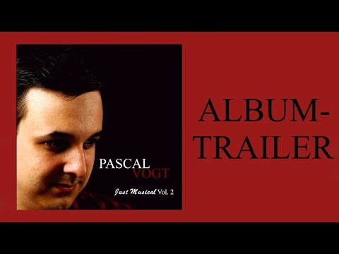 Pascal Vogt - JUST MUSICAL Vol. 2