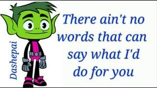 """Endless Love(Fade Away)"" Lyrics - Beast Boy (Teen Titans Go!)"