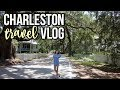Charleston Travel Vlog || Follow Me Around
