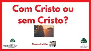 Com Cristo ou sem Cristo?