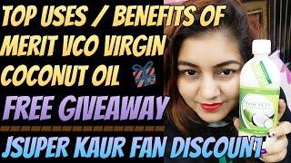 Benefits of Merit VCO Extra Virgin Coconut Oil - Free Giveaway | JSuper Kaur Special Fan Discount