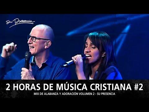 2 Horas de Música Cristiana de Alabanza y Adoración | Su Presencia - Mix Musical 2