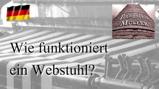 Wie funktioniert ein Webstuhl?