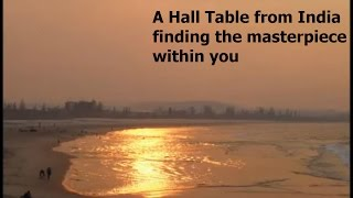 A Hall Table from India .. the masterpiece within us