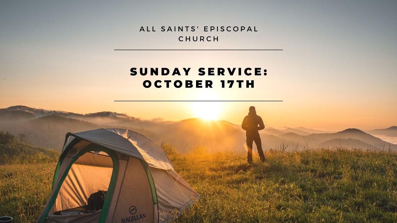 Sunday Service: October 17th, 2021