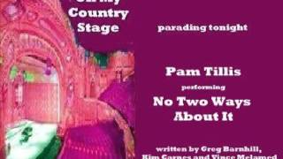 Watch Pam Tillis No Two Ways About It video