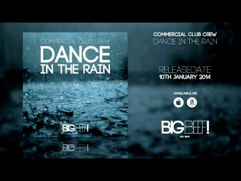 Commercial Club Crew - Dance In The Rain (Radio Edit)