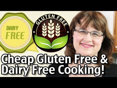 Cheap Gluten Free Dairy Free Cooking! Eating Gluten Free For Less