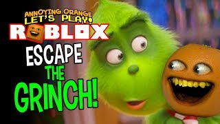 Roblox: Escape the Grinch [Annoying Orange Plays]