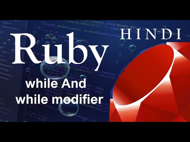 Ruby Programming Tutorial-5-while And while modifier ( हिन्दी)