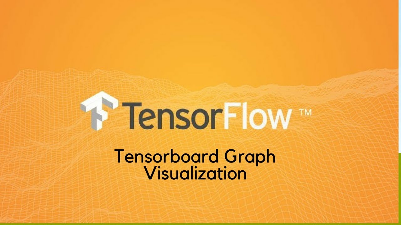 Tensorflow Graph Visualization using Tensorboard