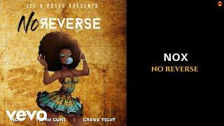 Nox - No Reverse (Official Audio) ft. Tyfah Guni, Gary Tight