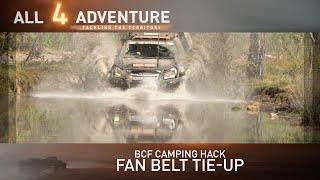 BCF Camping Hacks: Fan Belt Tie-up ► All 4 Adventure TV