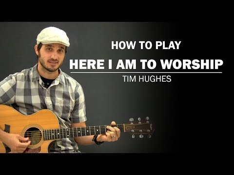 Here I Am To Worship (Tim Hughes) | Beginner Guitar Lesson | How To Play