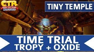 Crash Team Racing Nitro Fueled - Tiny Temple - Oxide & Tropy Time Trial
