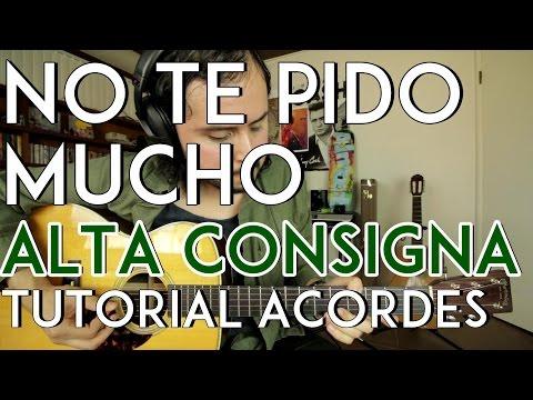 No Te Pido Mucho - Alta Consigna - Tutorial - ACORDES - Como tocar en Guitarra