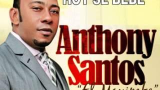 Antony Santos Hoy Se Bebe - DEMBOW 2013